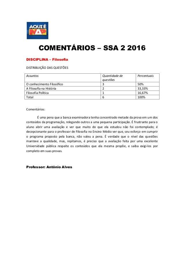 COMENTÁRIOS – SSA 2 2016 DISCIPLINA – Filosofia DISTRIBUIÇÃO DAS QUESTÕES Assuntos Quantidade de questões Percentuais O co...