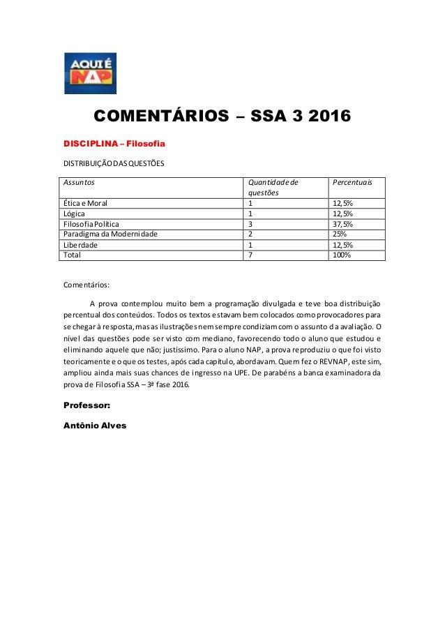 COMENTÁRIOS – SSA 3 2016 DISCIPLINA – Filosofia DISTRIBUIÇÃODASQUESTÕES Assuntos Quantidadede questões Percentuais Ética e...