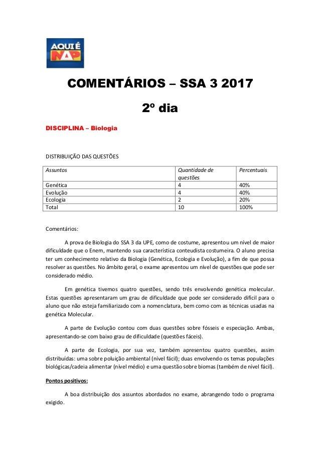 COMENTÁRIOS – SSA 3 2017 2º dia DISCIPLINA – Biologia DISTRIBUIÇÃO DAS QUESTÕES Assuntos Quantidade de questões Percentuai...