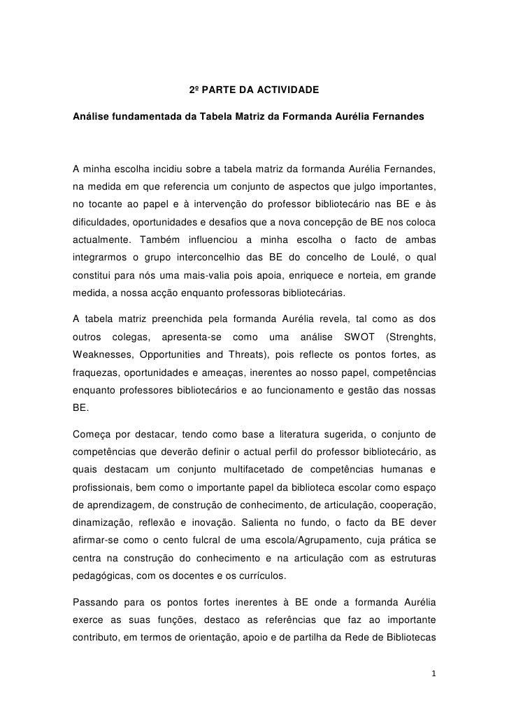 2º PARTE DA ACTIVIDADE<br />Análise fundamentada da Tabela Matriz da Formanda Aurélia Fernandes <br />A minha escolha inci...