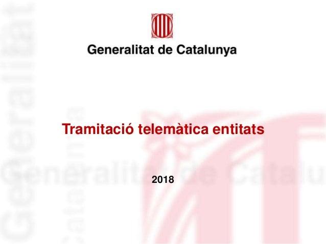 Tramitació telemàtica entitats 2018