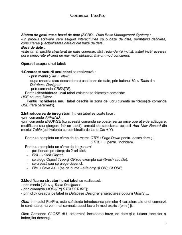 Comenzi FoxPro Sistem de gestiune a bazei de date (SGBD – Data Base Management System) : -un produs software care asigură ...