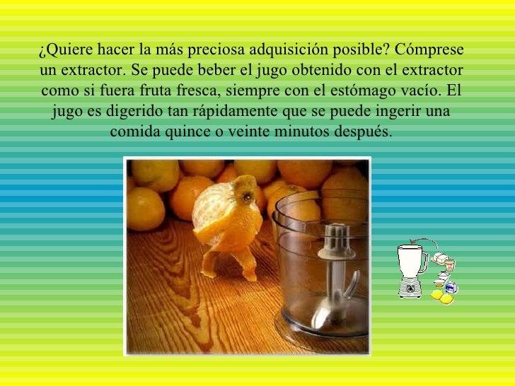 ¿Quiere hacer la más preciosa adquisición posible? Cómpreseun extractor. Se puede beber el jugo obtenido con el extractorc...