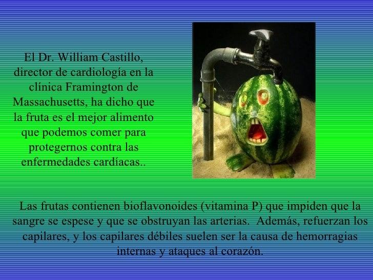 El Dr. William Castillo,director de cardiología en la    clínica Framington deMassachusetts, ha dicho quela fruta es el me...