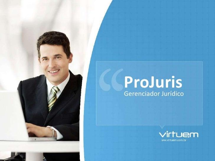 ProJuris<br />Gerenciador Jurídico<br />