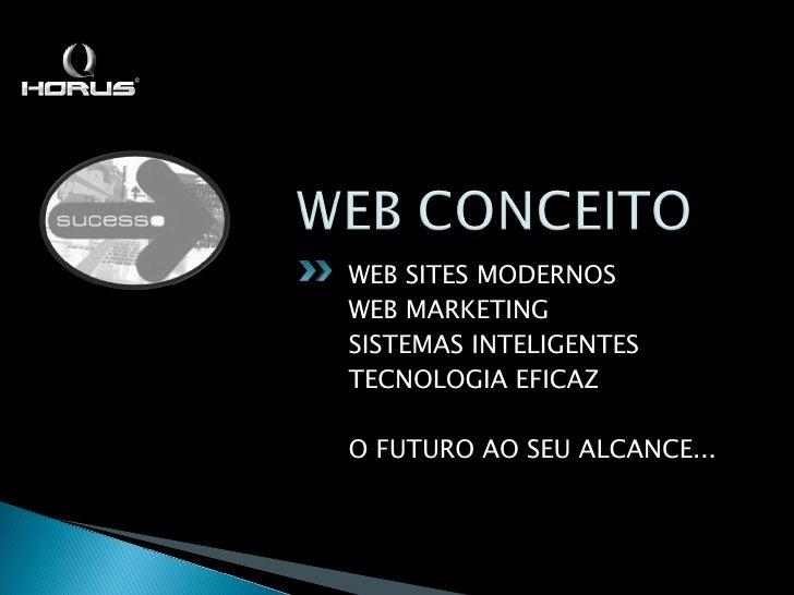 <ul><li>WEB SITES MODERNOS </li></ul><ul><li>WEB MARKETING </li></ul><ul><li>SISTEMAS INTELIGENTES </li></ul><ul><li>TECNO...