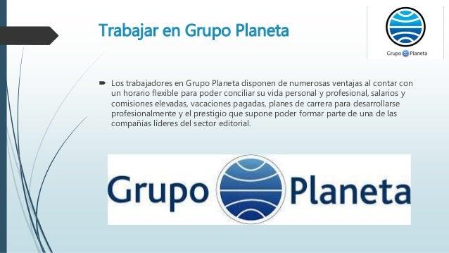 Trabajar en Grupo Planeta  Los trabajadores en Grupo Planeta disponen de numerosas ventajas al contar con un horario flex...
