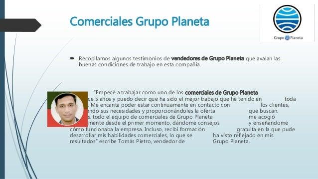 Comerciales Grupo Planeta  Recopilamos algunos testimonios de vendedores de Grupo Planeta que avalan las buenas condicion...