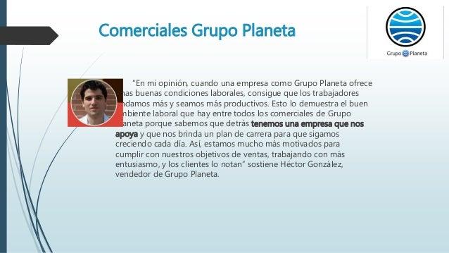 """""""En mi opinión, cuando una empresa como Grupo Planeta ofrece unas buenas condiciones laborales, consigue que los trabajado..."""
