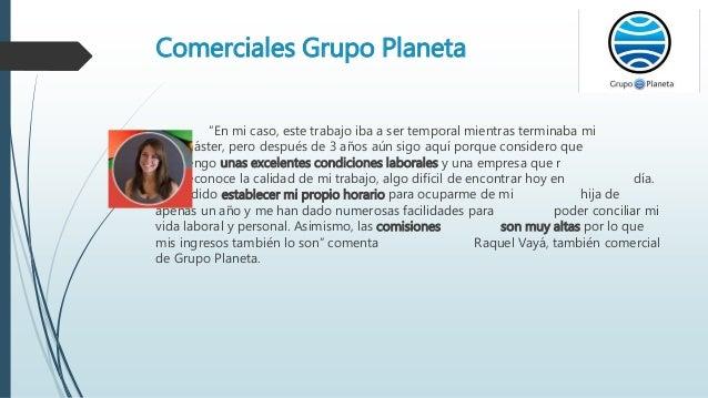 """Comerciales Grupo Planeta """"En mi caso, este trabajo iba a ser temporal mientras terminaba mi máster, pero después de 3 año..."""
