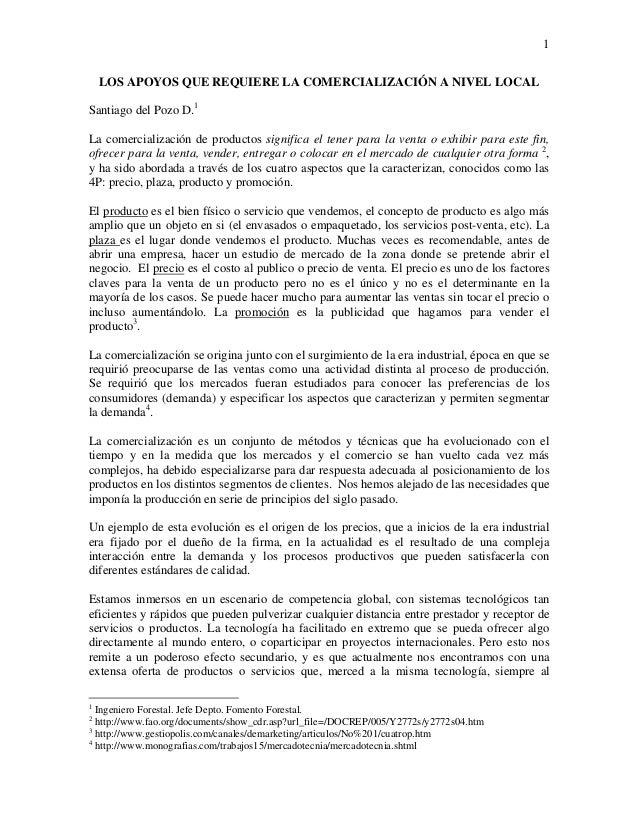 1 LOS APOYOS QUE REQUIERE LA COMERCIALIZACIÓN A NIVEL LOCAL Santiago del Pozo D.1 La comercialización de productos signifi...