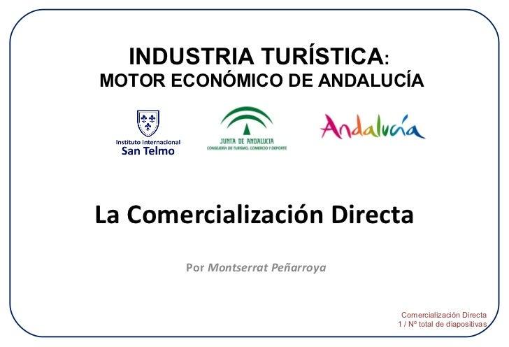 La Comercialización Directa Por  Montserrat Peñarroya INDUSTRIA TURÍSTICA :  MOTOR ECONÓMICO DE ANDALUCÍA