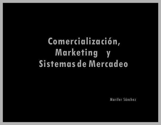 Comercialización, Marketing y Sistemasde Mercadeo Marifer Sánchez
