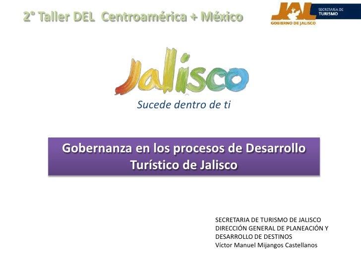 2° Taller DEL  Centroamérica + México<br />Sucede dentro de ti<br />Gobernanza en los procesos de Desarrollo Turístico de ...