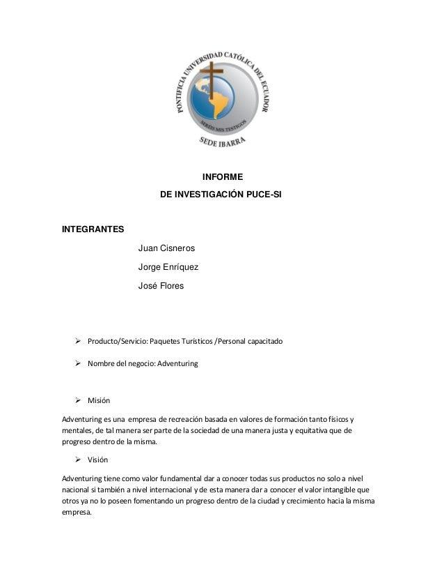 INFORME                              DE INVESTIGACIÓN PUCE-SIINTEGRANTES                       Juan Cisneros              ...
