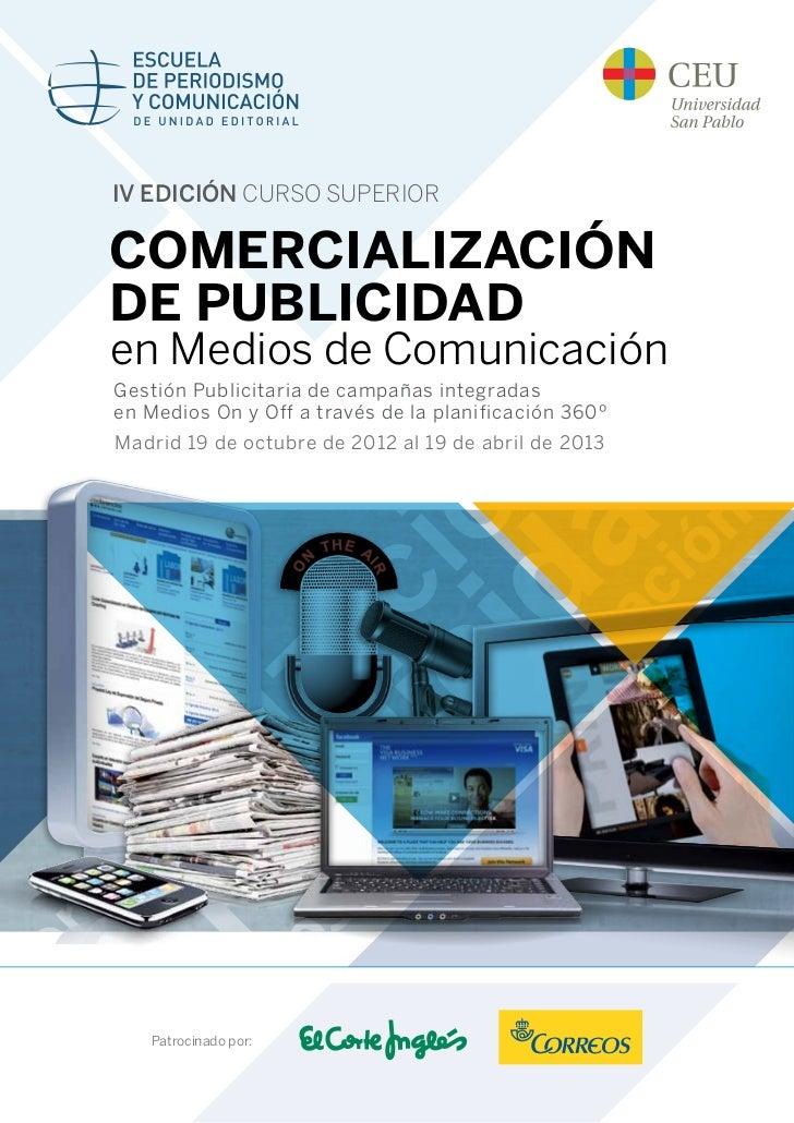 IV EDICIÓN CURSO Superior       Comercialización       de Publicidad       en Medios de Comunicación       Gestión Publici...