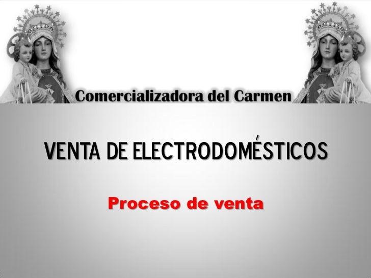 Venta de Electrodomésticos     Proceso de venta