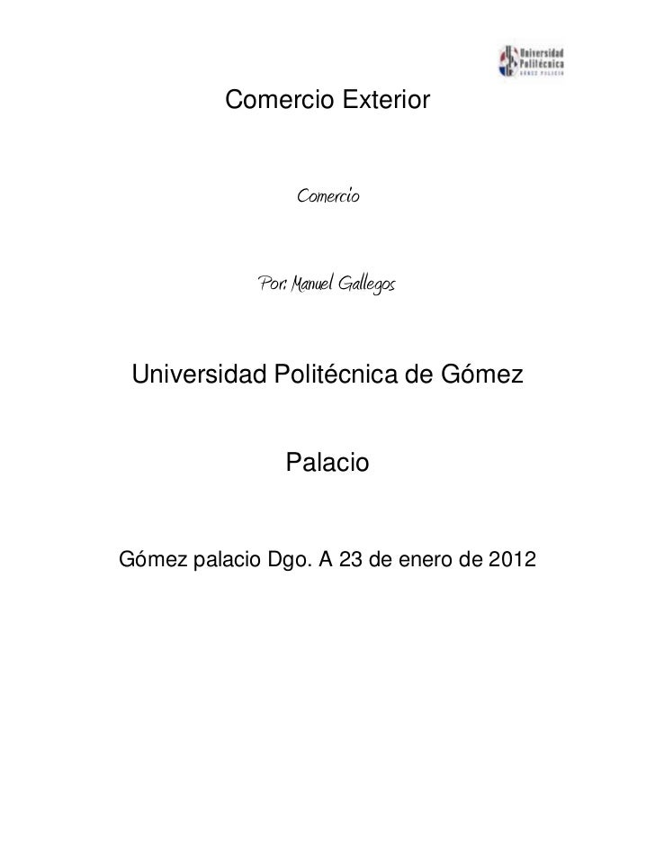 Comercio Exterior                  Comercio             Por: Manuel Gallegos Universidad Politécnica de Gómez             ...