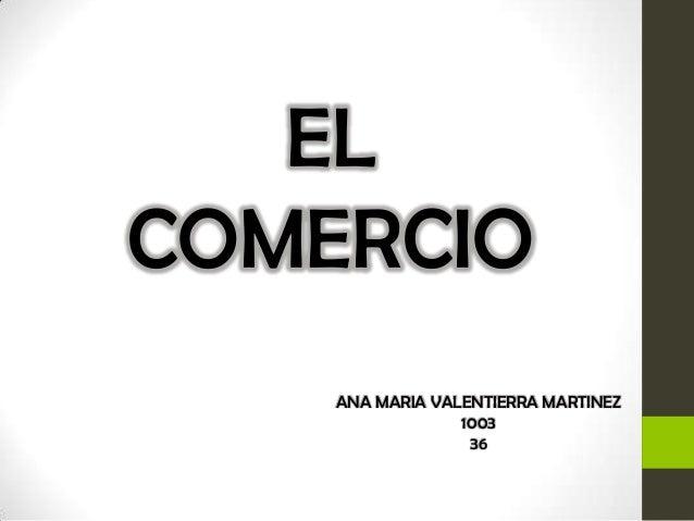 EL COMERCIO ANA MARIA VALENTIERRA MARTINEZ 1003 36
