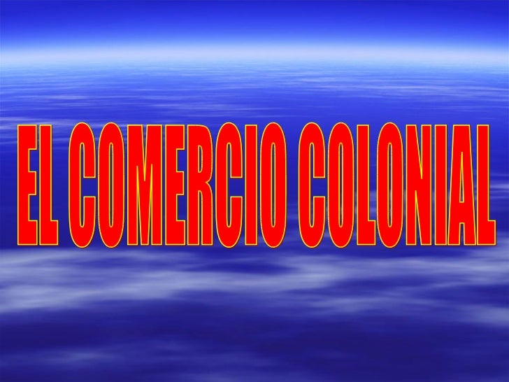 EL COMERCIO COLONIAL