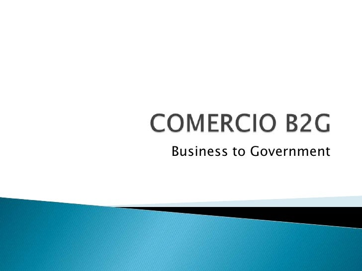 COMERCIO B2G<br />Business to Government <br />