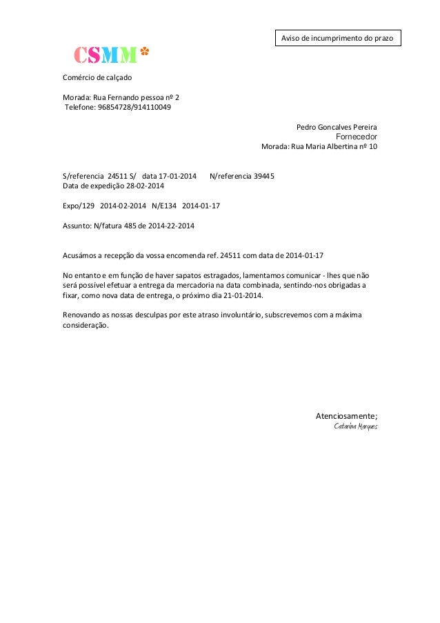 Aviso de incumprimento do prazo  CSMM* Comércio de calçado Morada: Rua Fernando pessoa nº 2 Telefone: 96854728/914110049 P...