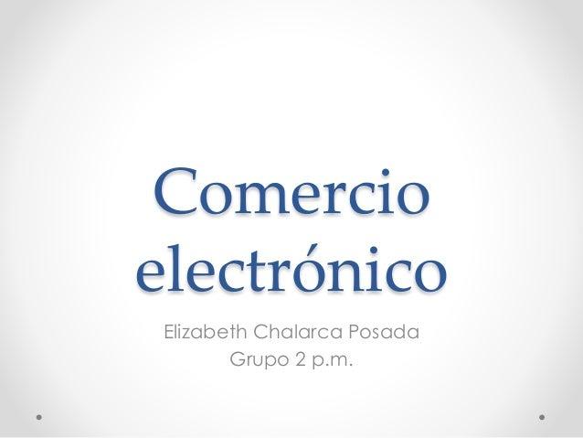 Comercio electrónico Elizabeth Chalarca Posada Grupo 2 p.m.