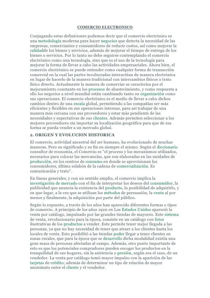 COMERCIO ELECTRONICO<br />Conjugando estas definiciones podemos decir que el comercio electrónico es una metodología moder...