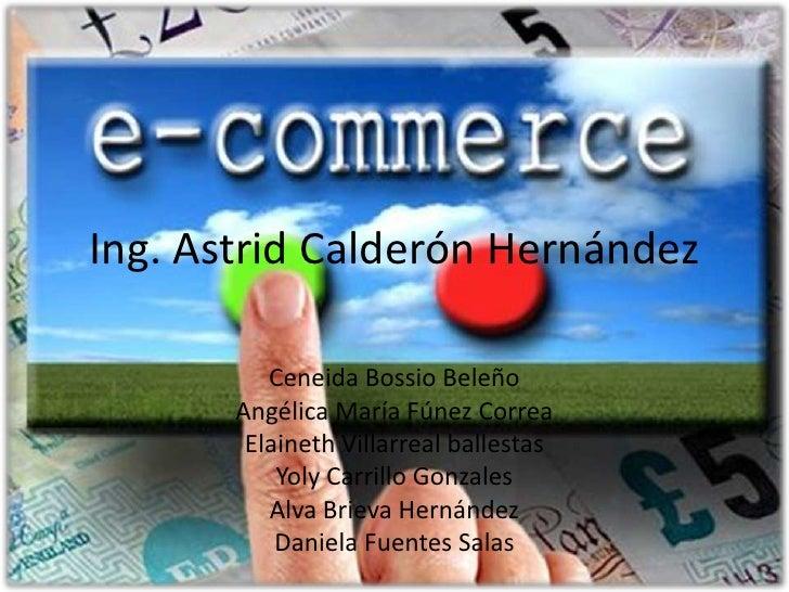 Ing. Astrid Calderón Hernández          Ceneida Bossio Beleño       Angélica María Fúnez Correa        Elaineth Villarreal...