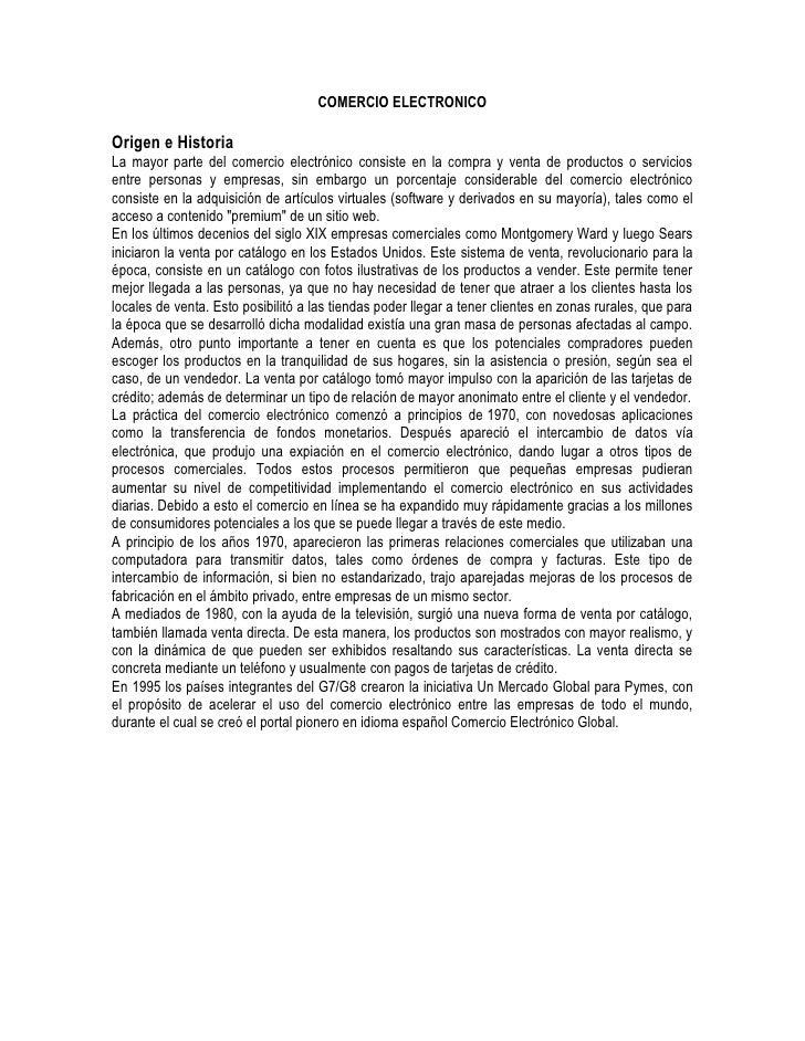 COMERCIO ELECTRONICOOrigen e HistoriaLa mayor parte del comercio electrónico consiste en la compra y venta de productos o ...