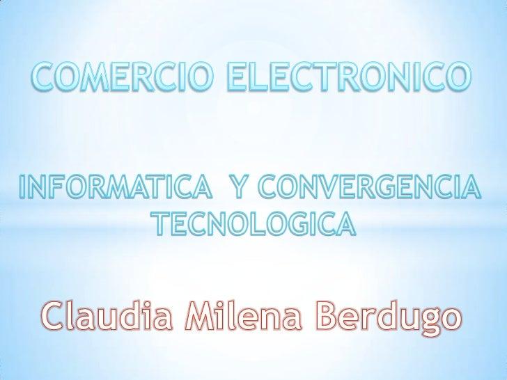 El comercio electrónico: consiste en la compra yventa de productos o de servicios a través demedios electrónicos, tales co...