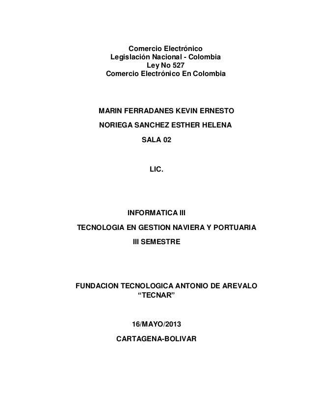 Comercio ElectrónicoLegislación Nacional - ColombiaLey No 527Comercio Electrónico En ColombiaMARIN FERRADANES KEVIN ERNEST...