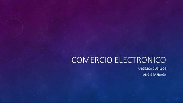 COMERCIO ELECTRONICO ANGELICA CUBILLOS ANGIE PARRAGA
