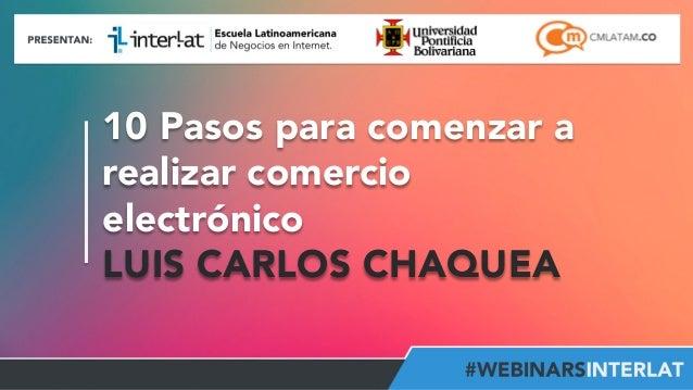 10 Pasos para comenzar a realizar comercio electrónico LUIS CARLOS CHAQUEA #FormaciónEBusiness