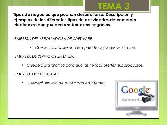 TEMA 3Tipos de negocios que podrían desarrollarse: Descripción yejemplos de las diferentes tipos de actividades de comerci...