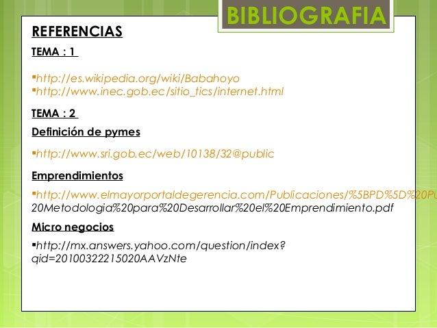 BIBLIOGRAFIAREFERENCIASTEMA : 1 Datoe la ciudadhttp://es.wikipedia.org/wiki/Babahoyohttp://www.inec.gob.ec/sitio_tics/in...