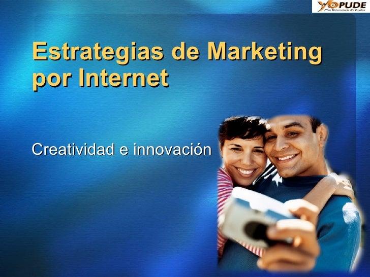 Estrategias de Marketing por Internet Creatividad e innovación