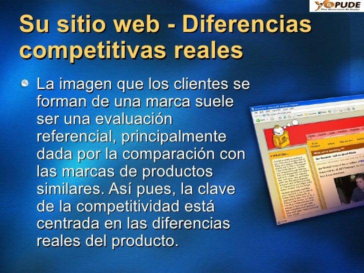 Su sitio web - Diferencias competitivas reales <ul><li>La imagen que los clientes se forman de una marca suele ser una eva...