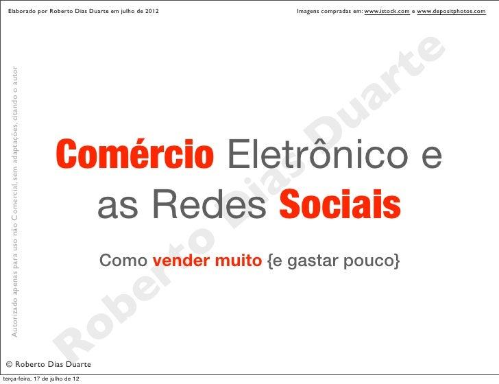 Elaborado por Roberto Dias Duarte em julho de 2012                                                   Imagens compradas em:...