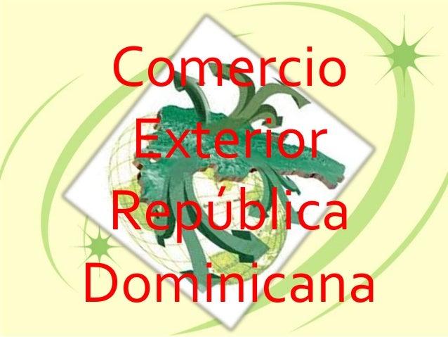 Comercio exterior de la rep blica dominicana for Comercio exterior