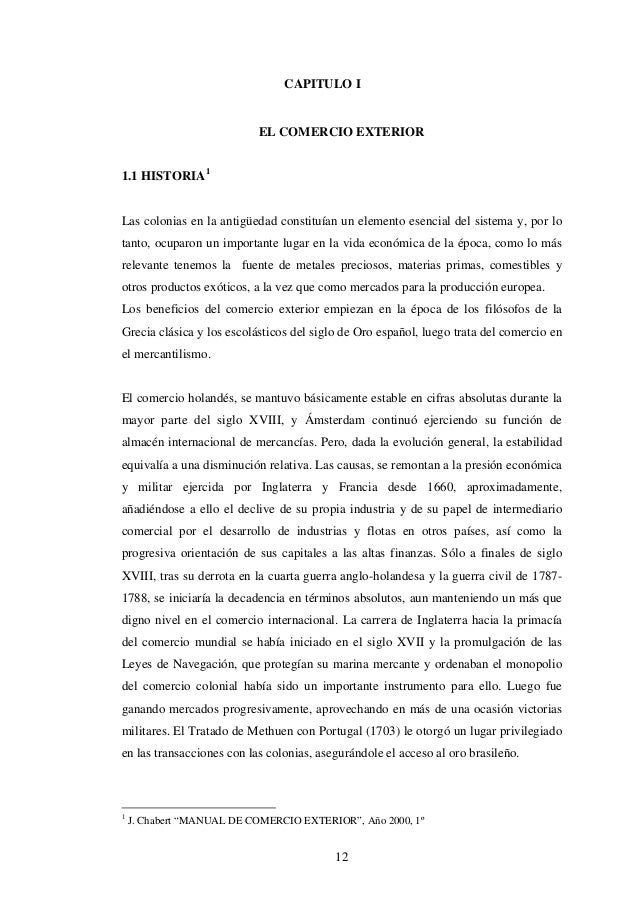 CAPITULO I                           EL COMERCIO EXTERIOR1.1 HISTORIA 1Las colonias en la antigüedad constituían un elemen...