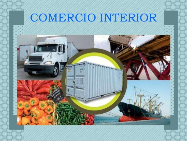 comercio exterior e interior On que es el comercio interior