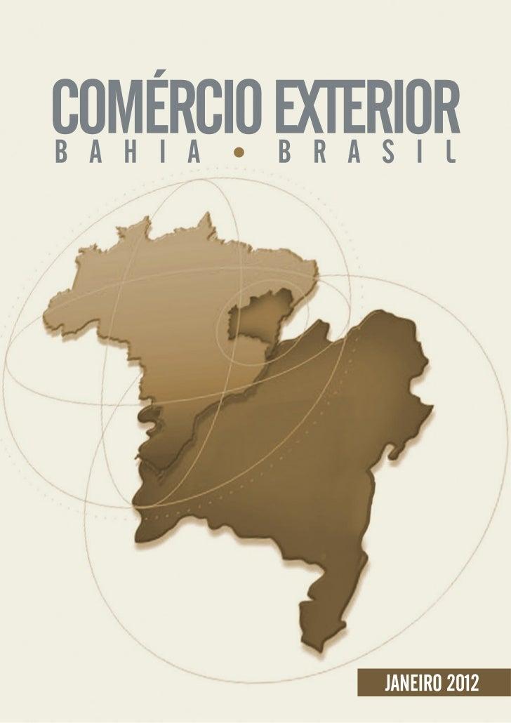 COMÉRCIO EXTERIORB A H I A B R A S I L                 JANEIRO 2012