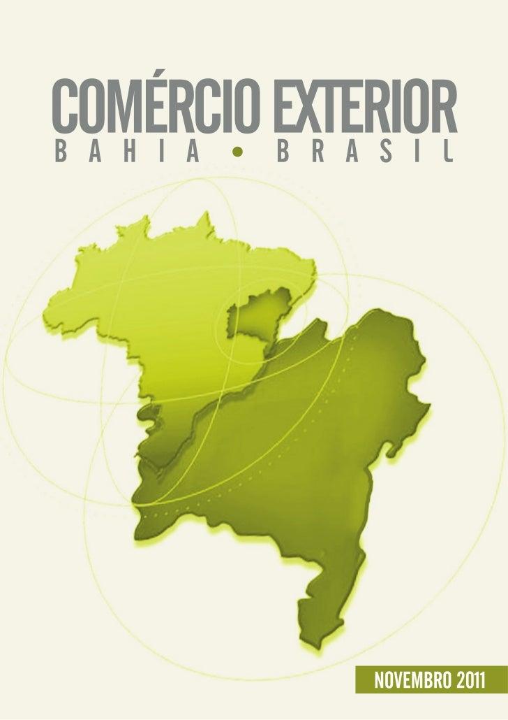 COMÉRCIO EXTERIORB A H I A B R A S I L                NOVEMBRO 2011