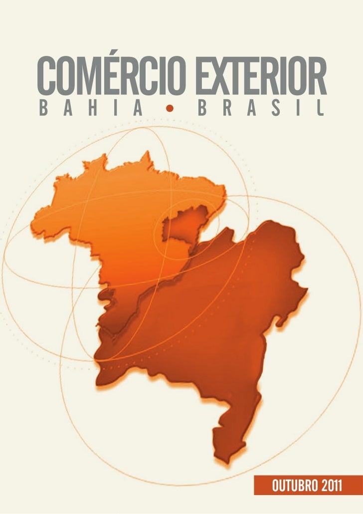 COMÉRCIO EXTERIORB A H I A B R A S I L                OUTUBRO 2011