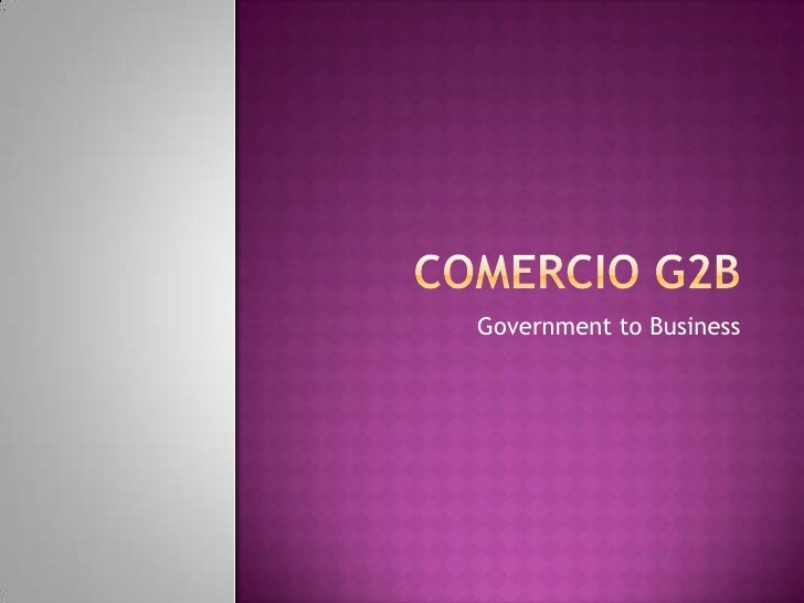 Comercio G2B<br />Government to Business<br />