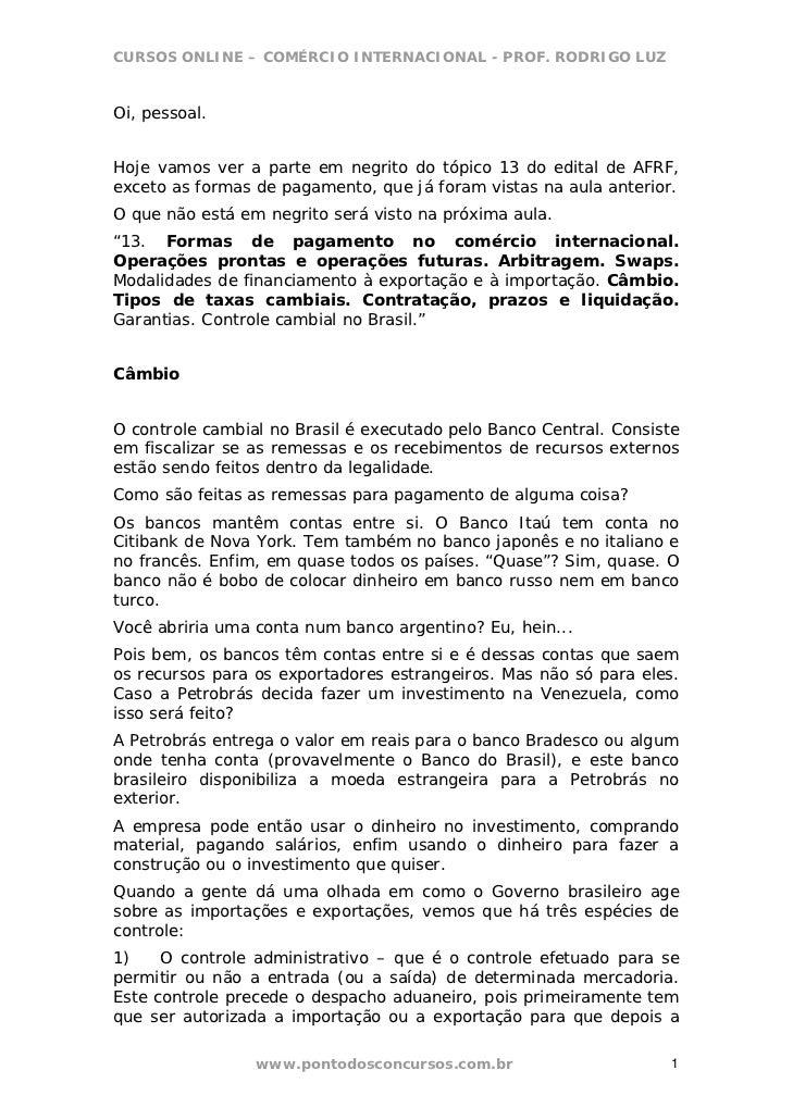 CURSOS ONLINE – COMÉRCIO INTERNACIONAL - PROF. RODRIGO LUZOi, pessoal.Hoje vamos ver a parte em negrito do tópico 13 do ed...