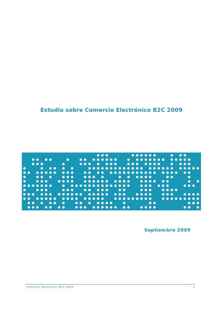 Estudio sobre Comercio Electrónico B2C 2009                                            Septiembre 2009     Comercio Electr...