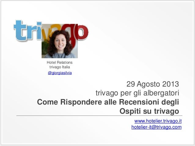 29 Agosto 2013 trivago per gli albergatori Come Rispondere alle Recensioni degli Ospiti su trivago Hotel Relations trivago...
