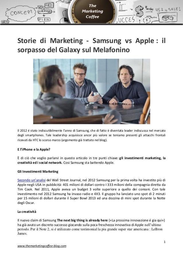 Storie di Marketing - Samsung vs Apple : ilsorpasso del Galaxy sul MelafoninoIl 2012 é stato indiscutibilmente l'anno di S...